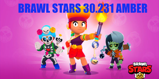 DOWNLOAD BRAWL STARS 30.231 WITH AMBER