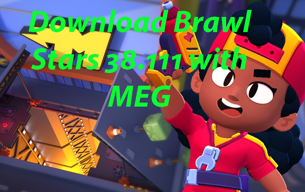 Download Brawl Stars 38.111 with MEG